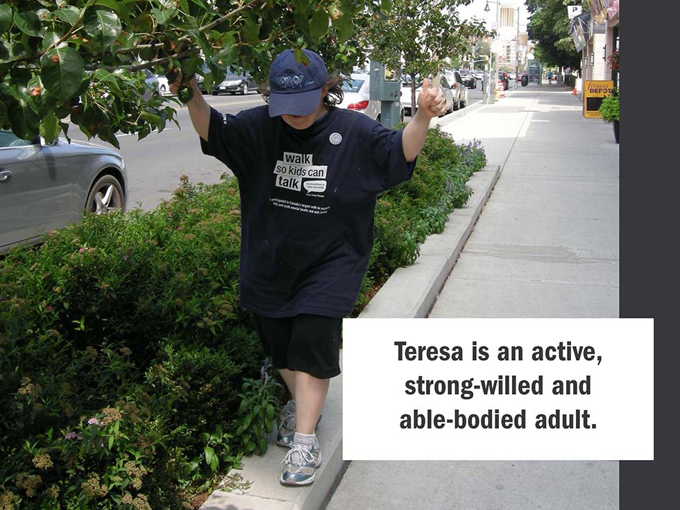 Teresa is an active, strong-willed and able-bodied adult.