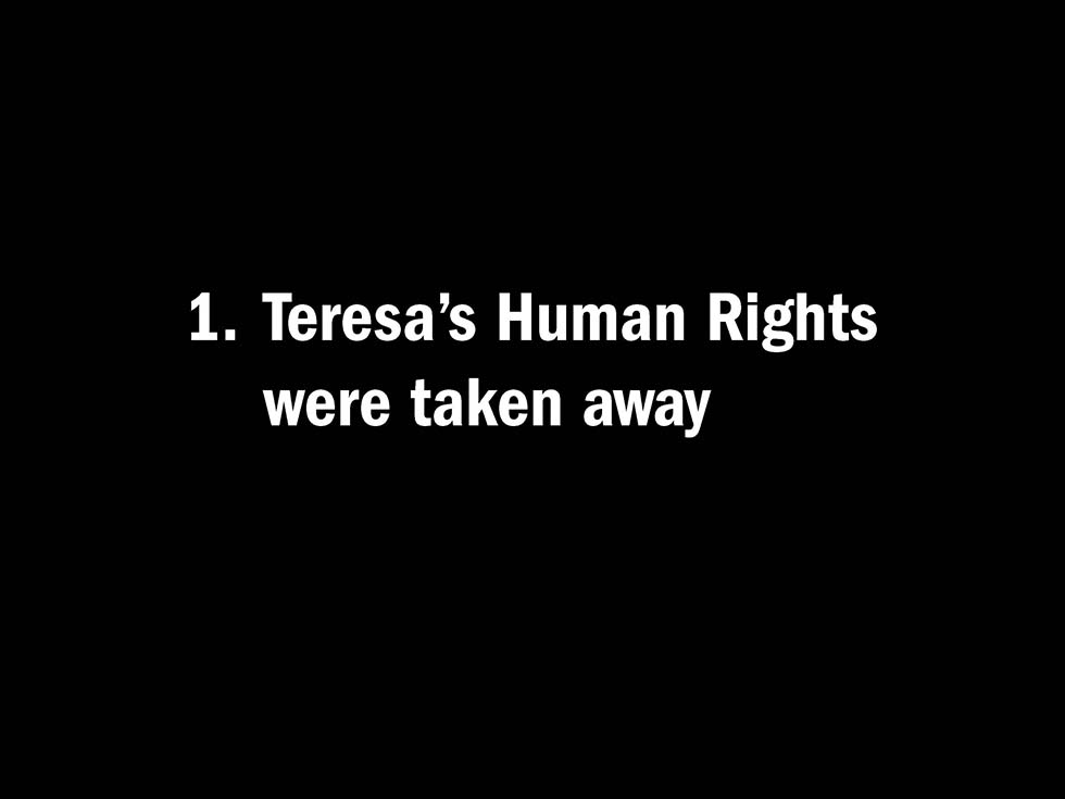 1. Teresa's Human Rights were taken away