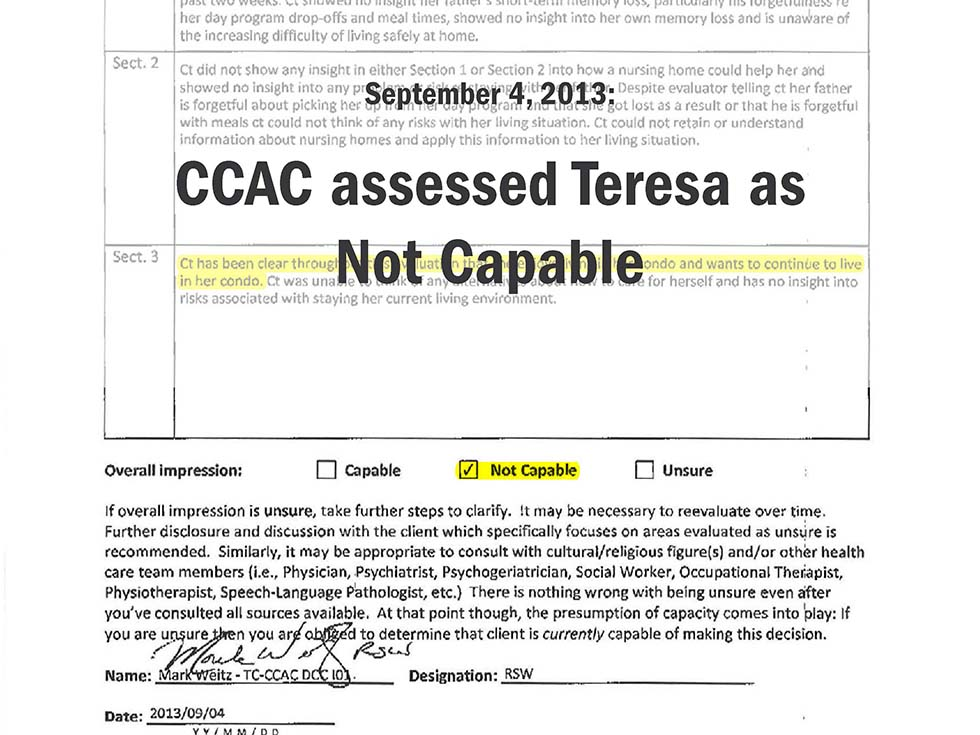 September 4, 2013: CCAC assessed Teresa as Not Capable