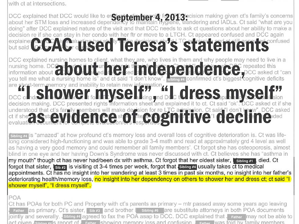 "September 4, 2013: CCAC used Teresa's statements about her independence, ""I shower myself"", ""I dress myself"" as evidence of cognitive decline"