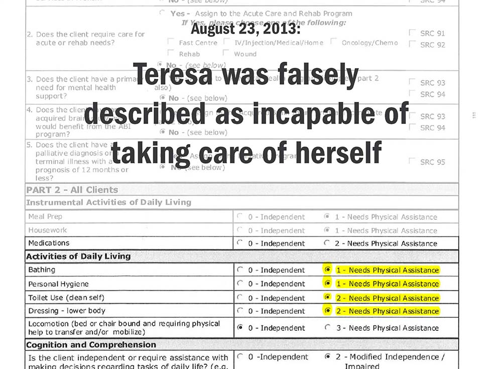 August 23, 2013: Teresa was falsely described as incapable of taking care of herself