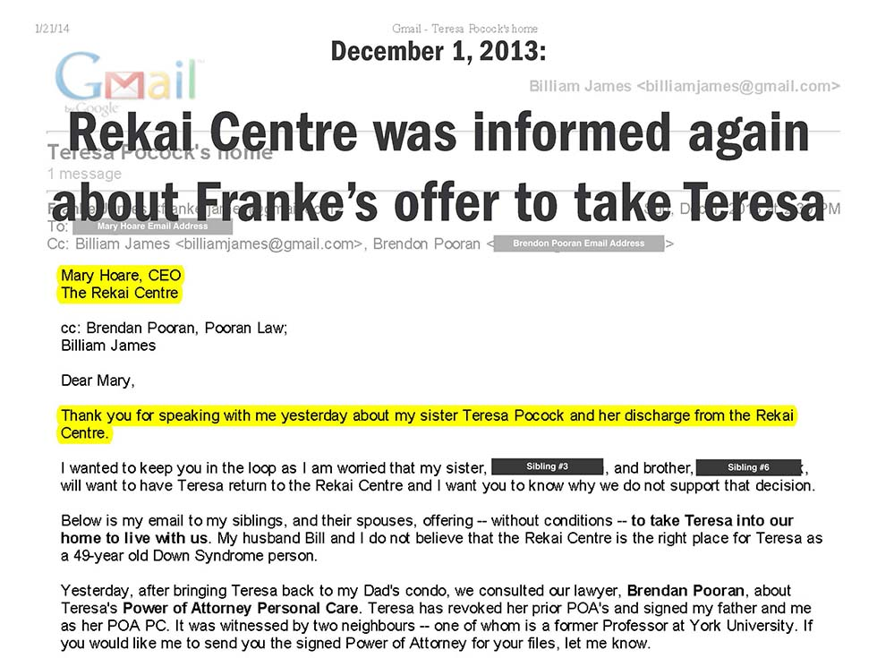 December 1, 2013: Rekai Centre was informed again about my offer to take Teresa