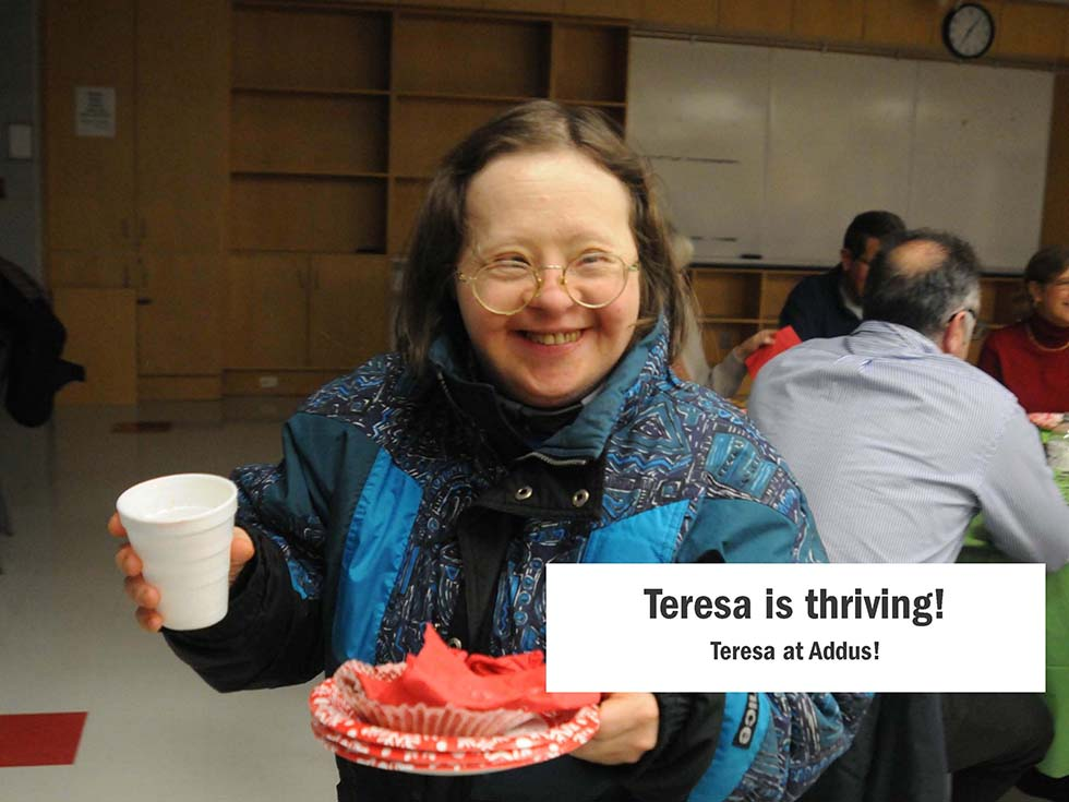 Teresa is thriving! Teresa at Addus!